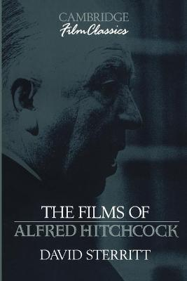 The Films of Alfred Hitchcock - Cambridge Film Classics (Paperback)