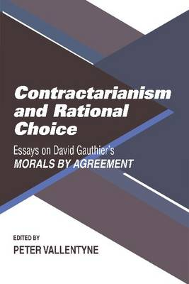 Contractarianism and Rational Choice: Essays on David Gauthier's Morals by Agreement (Paperback)