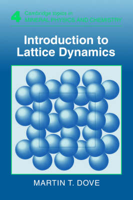 Cambridge Topics in Mineral Physics and Chemistry: Introduction to Lattice Dynamics Series Number 4 (Paperback)