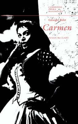 Cambridge Opera Handbooks: Georges Bizet: Carmen (Paperback)