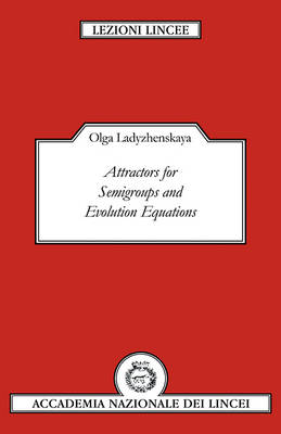 Lezioni Lincee: Attractors for Semi-groups and Evolution Equations (Paperback)