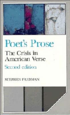 Poet's Prose: The Crisis in American Verse - Cambridge Studies in American Literature and Culture 44 (Paperback)
