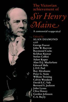 The Victorian Achievement of Sir Henry Maine: A Centennial Reappraisal (Hardback)