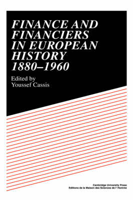 Finance and Financiers in European History 1880-1960 (Hardback)