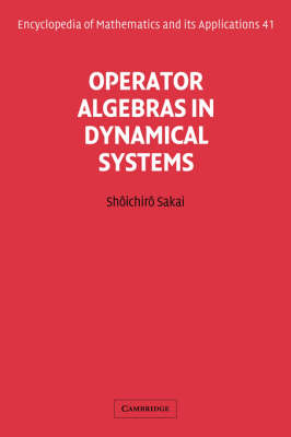 Operator Algebras in Dynamical Systems - Encyclopedia of Mathematics and Its Applications 41 (Hardback)