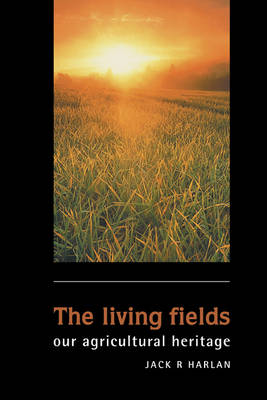 The Living Fields: Our Agricultural Heritage (Hardback)