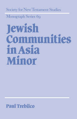 Jewish Communities in Asia Minor - Society for New Testament Studies Monograph Series 69 (Hardback)