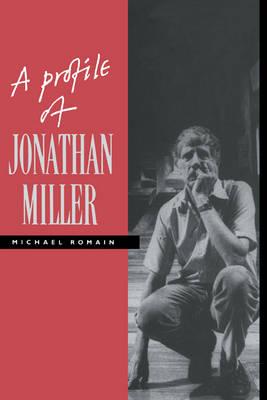 A Profile of Jonathan Miller (Hardback)
