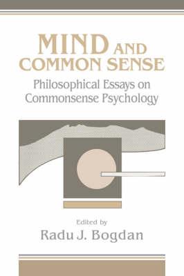 Mind and Common Sense: Philosophical Essays on Common Sense Psychology (Hardback)