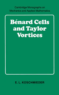 Benard Cells and Taylor Vortices - Cambridge Monographs on Mechanics (Hardback)
