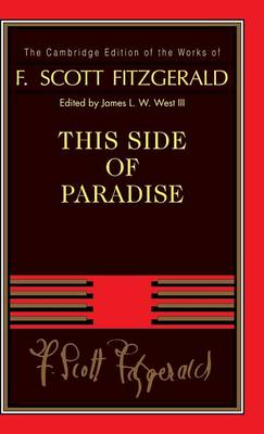 This Side of Paradise - The Cambridge Edition of the Works of F. Scott Fitzgerald (Hardback)