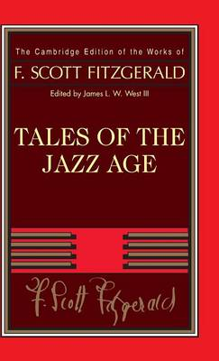 Tales of the Jazz Age - The Cambridge Edition of the Works of F. Scott Fitzgerald (Hardback)