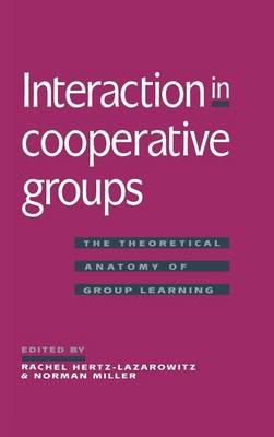 Interaction in Cooperative Groups: The Theoretical Anatomy of Group Learning (Hardback)