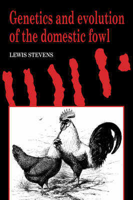 Genetics and Evolution of the Domestic Fowl (Hardback)