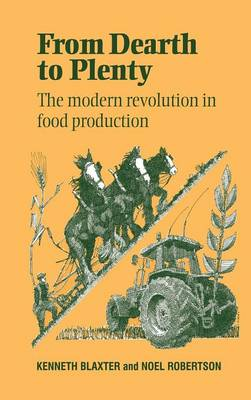 From Dearth to Plenty: The Modern Revolution in Food Production (Hardback)