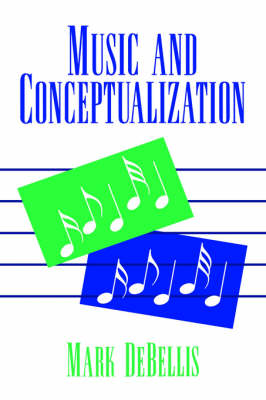 Music and Conceptualization - Cambridge Studies in Philosophy (Hardback)