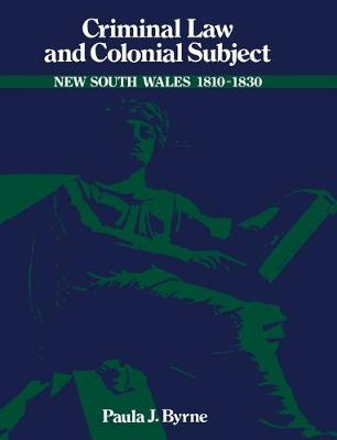 Studies in Australian History: Criminal Law and Colonial Subject (Hardback)
