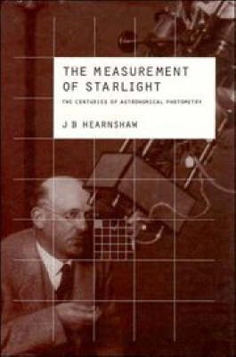The Measurement of Starlight: Two Centuries of Astronomical Photometry (Hardback)