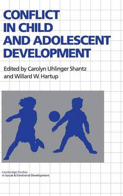 Cambridge Studies in Social and Emotional Development: Conflict in Child and Adolescent Development (Hardback)