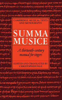 Cambridge Musical Texts and Monographs: Summa Musice: A Thirteenth-Century Manual for Singers (Hardback)