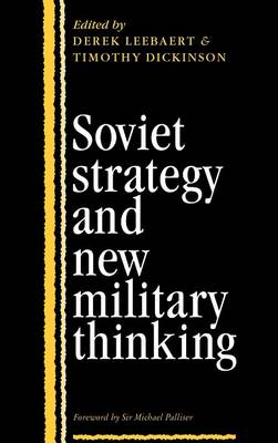 Soviet Strategy and the New Military Thinking (Hardback)