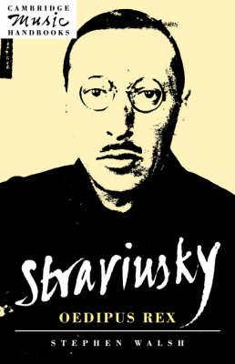 Cambridge Music Handbooks: Stravinsky: Oedipus Rex (Hardback)