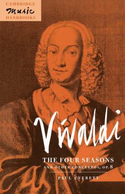 Vivaldi: The Four Seasons and Other Concertos, Op. 8 - Cambridge Music Handbooks (Hardback)