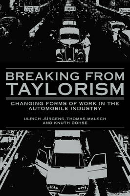 Breaking from Taylorism: Changing Forms of Work in the Automobile Industry (Hardback)