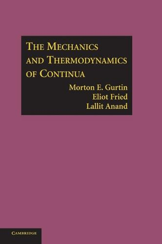 The Mechanics and Thermodynamics of Continua (Hardback)