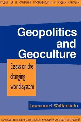 Studies in Modern Capitalism: Geopolitics and Geoculture: Essays on the Changing World-System (Paperback)