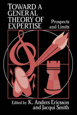 Toward a General Theory of Expertise: Prospects and Limits (Paperback)