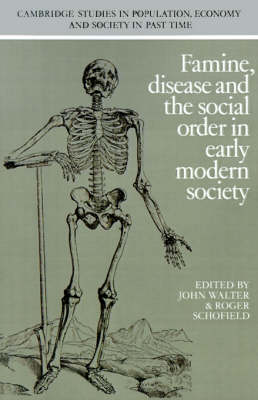 Cambridge Studies in Population, Economy and Society in Past Time: Famine, Disease and the Social Order in Early Modern Society Series Number 10 (Paperback)
