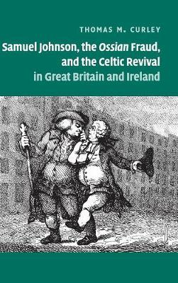 Samuel Johnson, the Ossian Fraud, and the Celtic Revival in Great Britain and Ireland (Hardback)