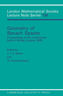 London Mathematical Society Lecture Note Series: Geometry of Banach Spaces: Proceedings of the Conference Held in Strobl, Austria 1989 Series Number 158 (Paperback)