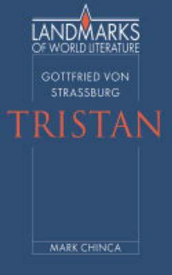 Gottfried von Strassburg: Tristan - Landmarks of World Literature (Paperback)