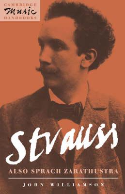 Strauss: Also sprach Zarathustra - Cambridge Music Handbooks (Paperback)