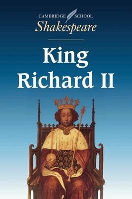 King Richard II - Cambridge School Shakespeare (Paperback)