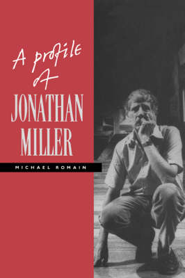 A Profile of Jonathan Miller (Paperback)