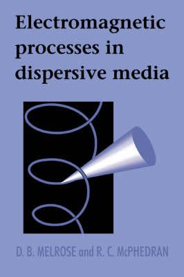 Electromagnetic Processes in Dispersive Media (Hardback)
