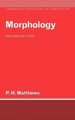 Morphology - Cambridge Textbooks in Linguistics (Hardback)