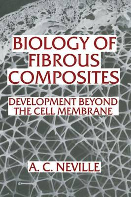 Biology of Fibrous Composites: Development beyond the Cell Membrane (Hardback)