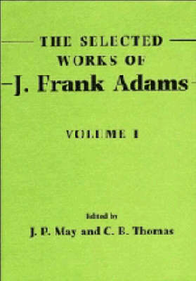The Selected Works of J. Frank Adams: Volume 1: v. 1 (Hardback)