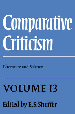 Comparative Criticism: Literature and Science Volume 13 (Hardback)