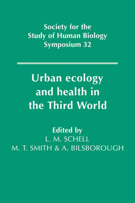 Urban Ecology and Health in the Third World - Society for the Study of Human Biology Symposium Series 32 (Hardback)