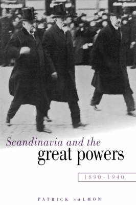 Scandinavia and the Great Powers 1890-1940 (Hardback)