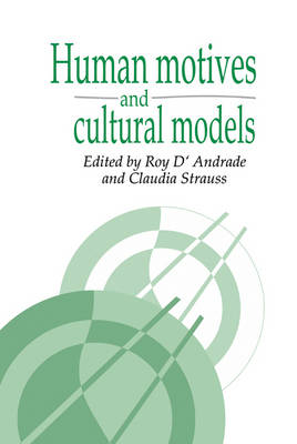 Human Motives and Cultural Models - Publications of the Society for Psychological Anthropology 1 (Hardback)