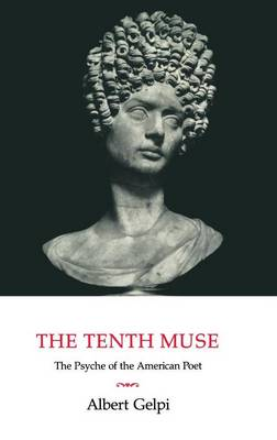 The Tenth Muse: The Psyche of the American Poet (Hardback)