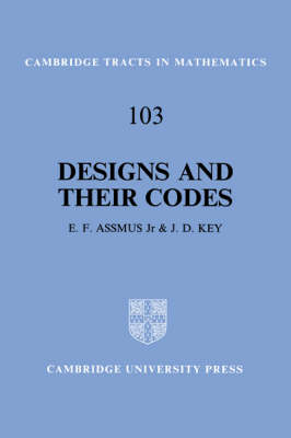 Cambridge Tracts in Mathematics: Designs and their Codes Series Number 103 (Hardback)