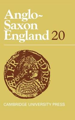 Anglo-Saxon England: Volume 20 - Anglo-Saxon England 20 (Hardback)