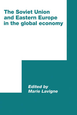 The Soviet Union and Eastern Europe in the Global Economy - International Council for Central and East European Studies (Hardback)